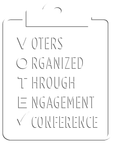 Voters Organized Through Engagement Conference